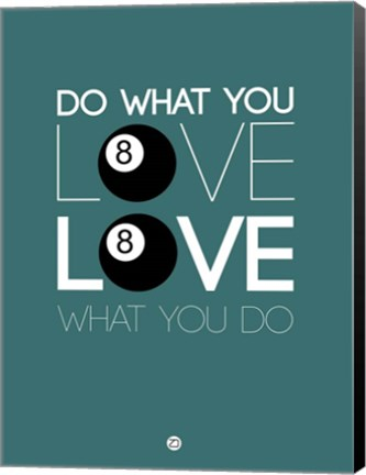 Framed Do What You Love Love What You Do 4 Print
