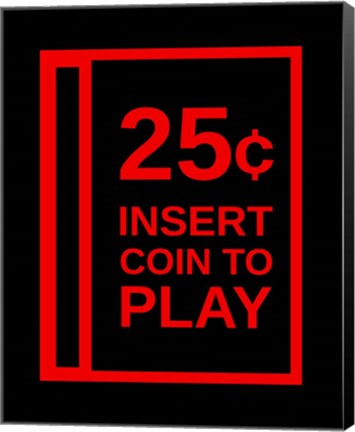 Framed Insert Coin To Play Print