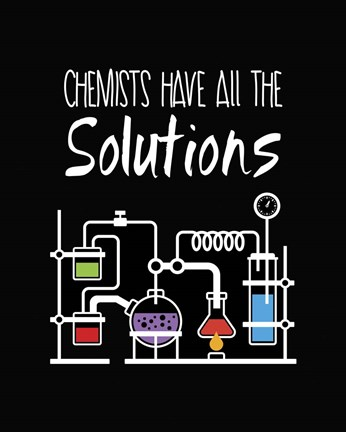 Framed Chemists Have All The Solutions Black Print