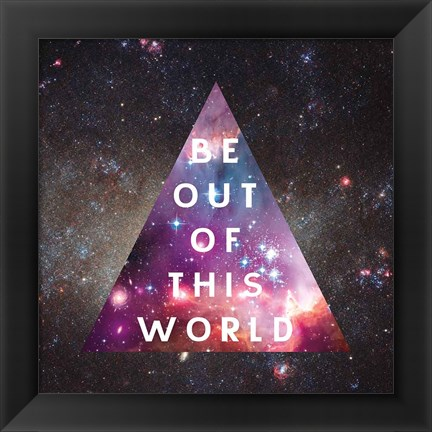 Framed Out of this World I Print