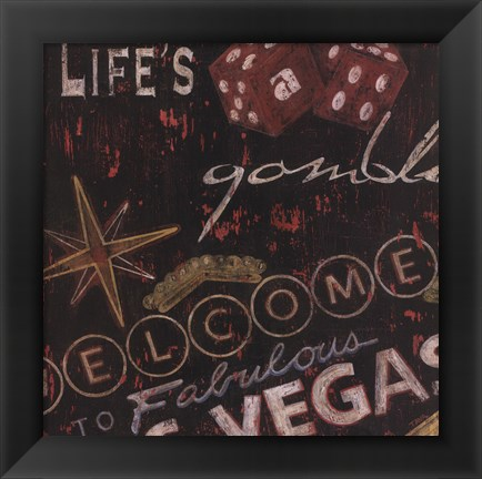 Framed Life's A Gamble Print